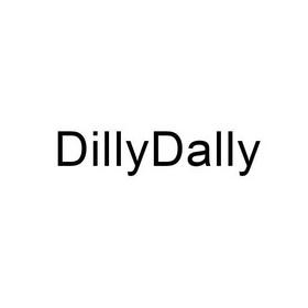 DILLYDALLY